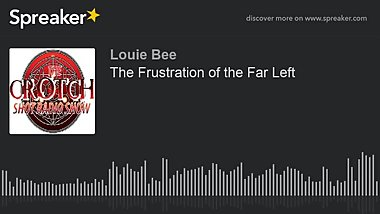 The Frustration of the Far Left